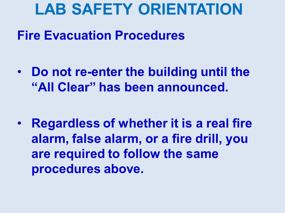 LAB SAFETY ORIENTATION Emergency Equipment: Fire extinguisher or other emergency equipment may be available inside the lab.