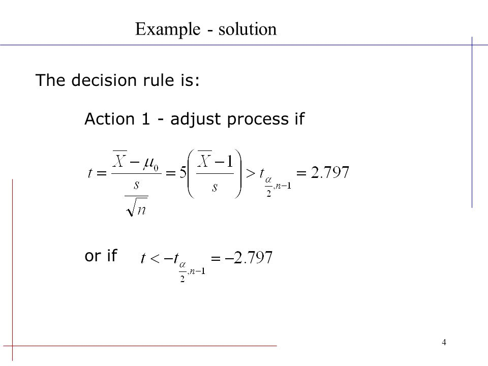 5 The decision rule is: Action 2 - do not adjust process if Example - solution