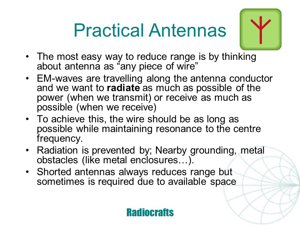 Radiocrafts Practical Antennas It is important that the antenna has correct length which is a multiple of a quarter wave.