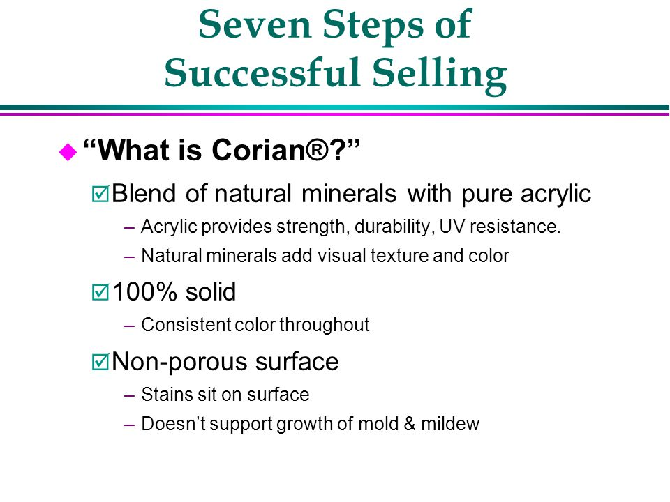 Seven Steps of Successful Selling u What is Corian® u Why Should I Buy Corian®.