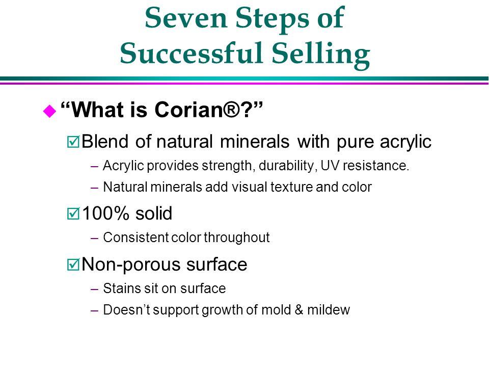 Seven Steps of Successful Selling u What is Corian® u Why Should I Buy Corian®? u How Can I Afford Corian®