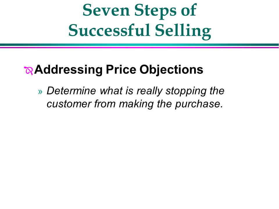 Seven Steps of Successful Selling u How Can I Afford Corian®? The classic value fits most budgets Increases the value of your home Costs less over the
