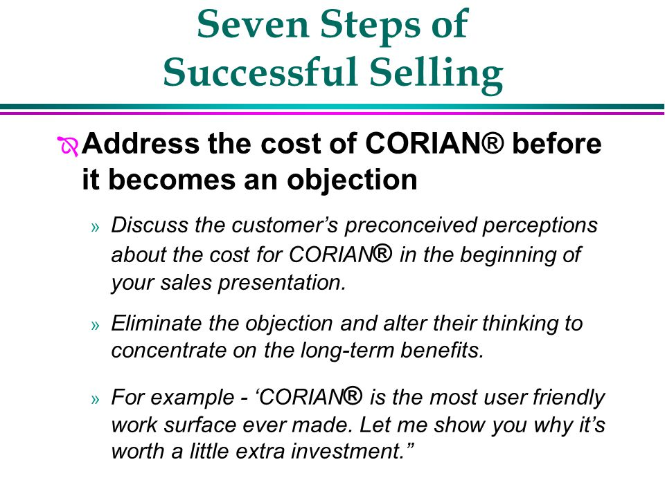 Seven Steps of Successful Selling Î Addressing Price Objections » Determine what is really stopping the customer from making the purchase.