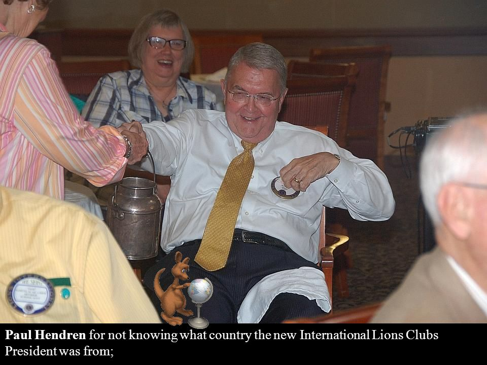 Rich King for giving the Tail Twister a bill for his Lions Club dues;