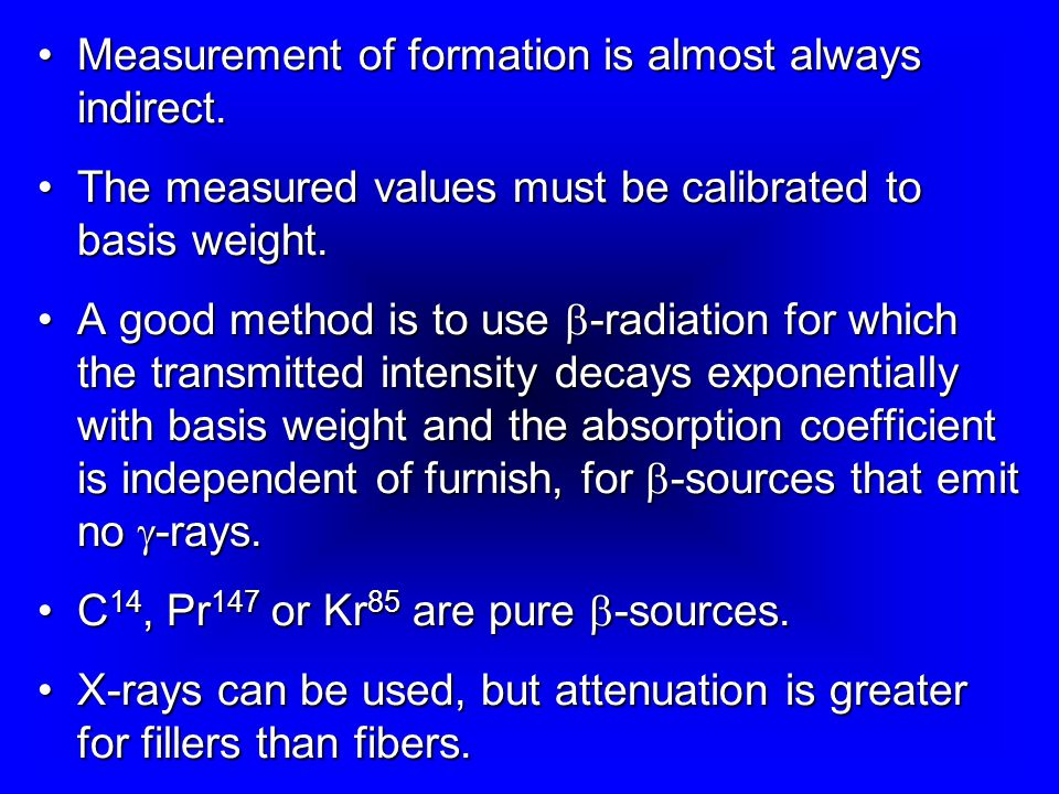 Measurement of formation is almost always indirect.Measurement of formation is almost always indirect.