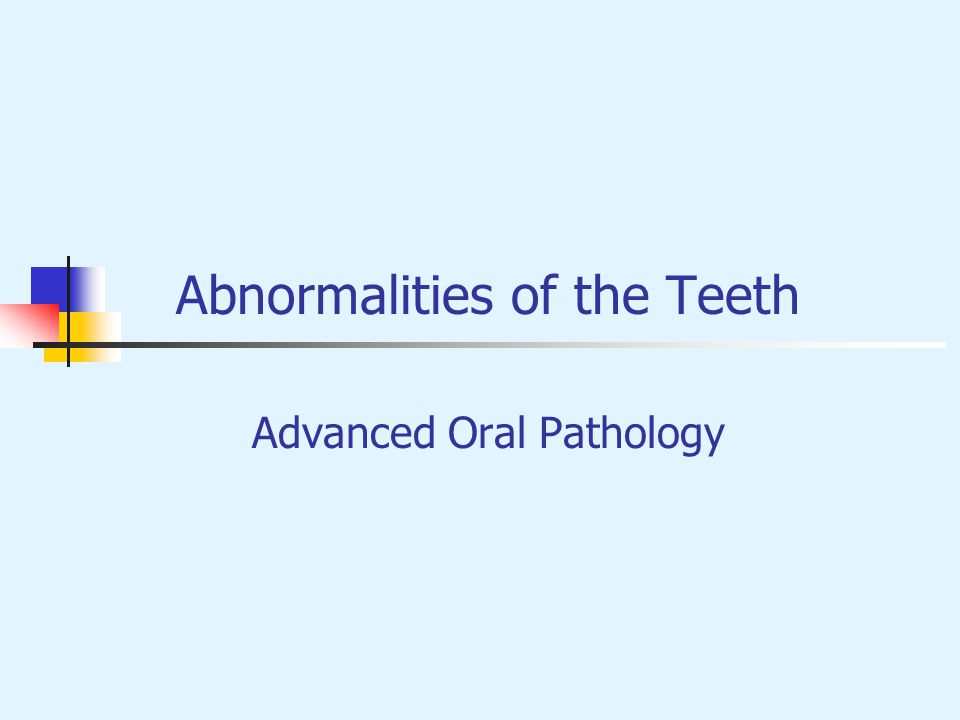 Abnormalities of the Teeth Advanced Oral Pathology