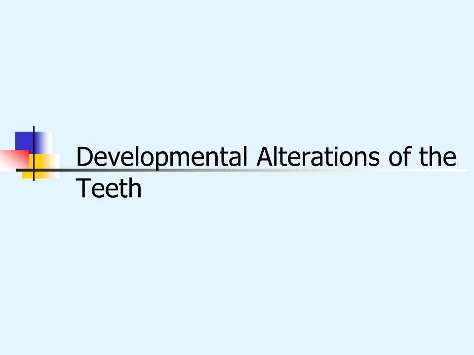 Developmental Alterations of the Teeth