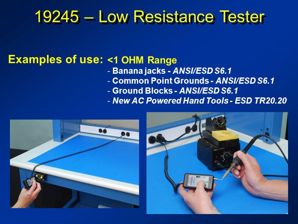 19245 – Low Resistance Tester <1 OHM Range - Banana jacks - ANSI/ESD S6.1 - Common Point Grounds - ANSI/ESD S6.1 - Ground Blocks - ANSI/ESD S6.1 - New