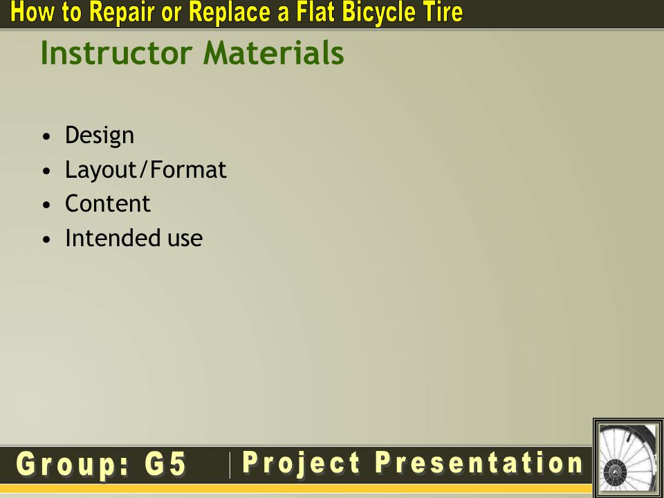 Instructor Materials Design Layout/Format Content Intended use 14