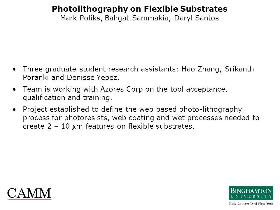 Photolithography on Flexible Substrates Mark Poliks, Bahgat Sammakia, Daryl Santos Three graduate student research assistants: Hao Zhang, Srikanth Por