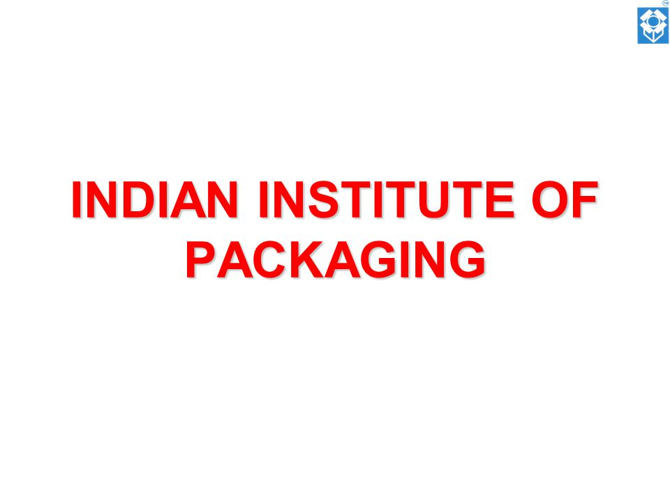 INDIAN INSTITUTE OF PACKAGING