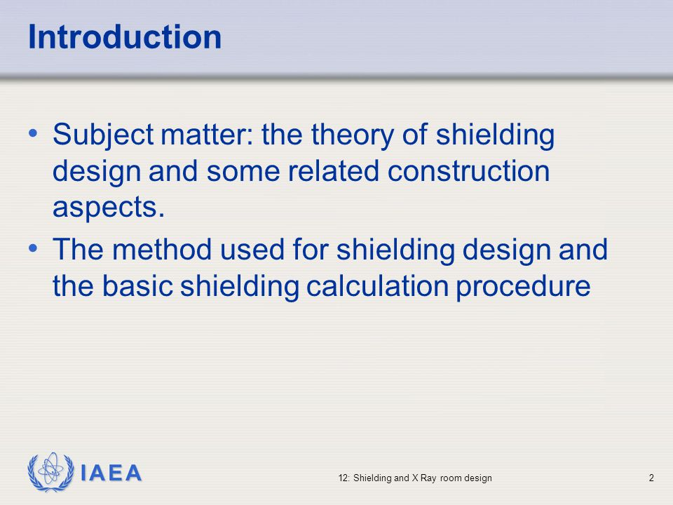 IAEA 12: Shielding and X Ray room design33 Radiation Shielding Parameters