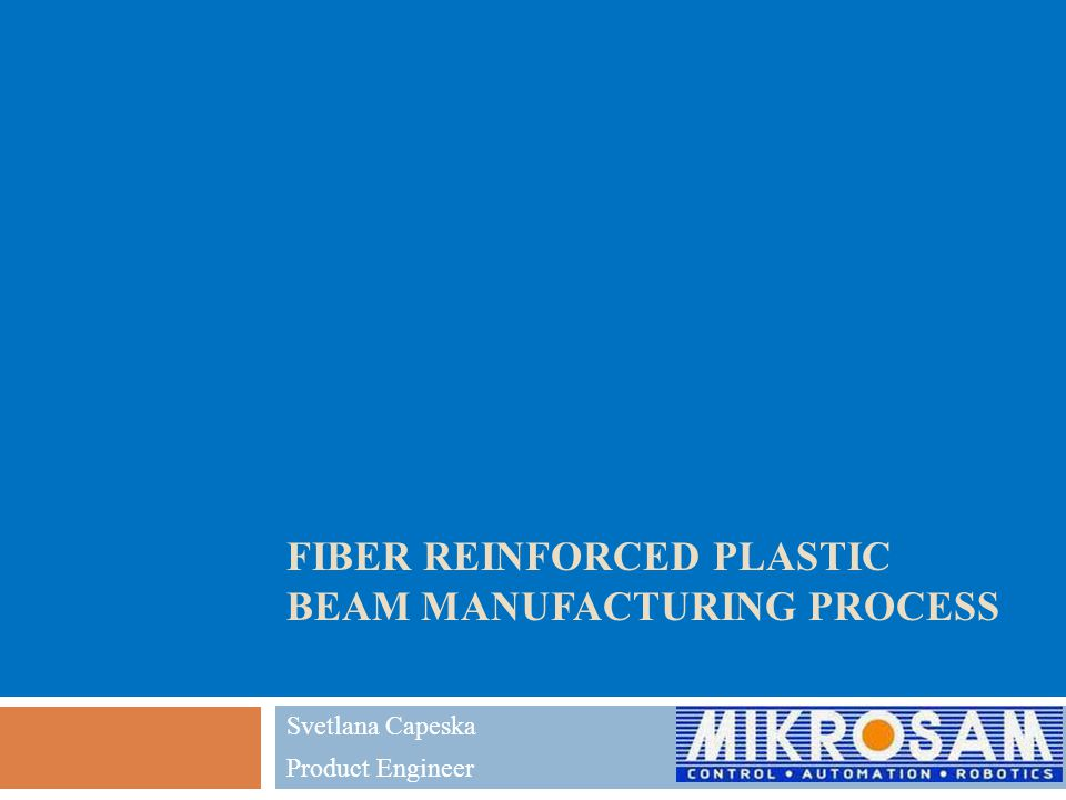FILAMENT WINDING PROCESS Analysis and identification of the preferred manufacturing technologies used in manufacturing of FRP beams indicate that FRP beams are still highly manual operated.