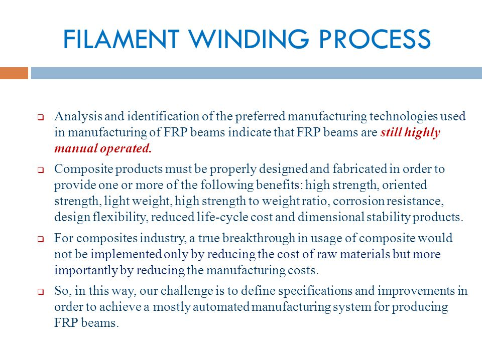 FILAMENT WINDING PROCESS What is important to provide mainly automated manufacturing process of closed-shape FRP beam.