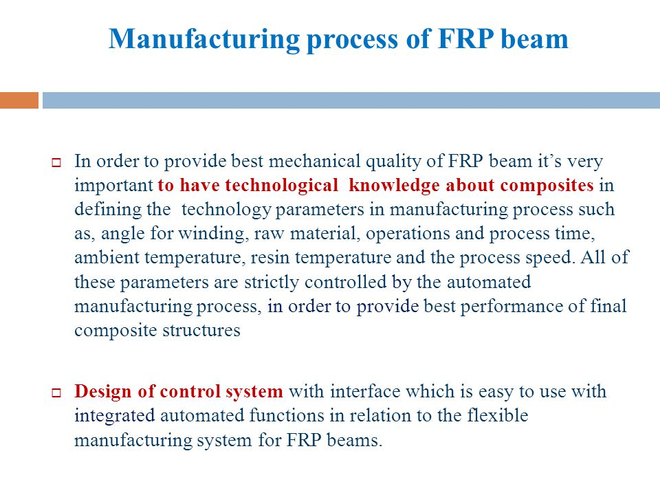 FILAMENT WINDING PROCESS Filament Winding process is shown on the following picture: The process begins with spools of dry fibre tows supported by a creel that can be mechanically or electronically controlled with tension bars.
