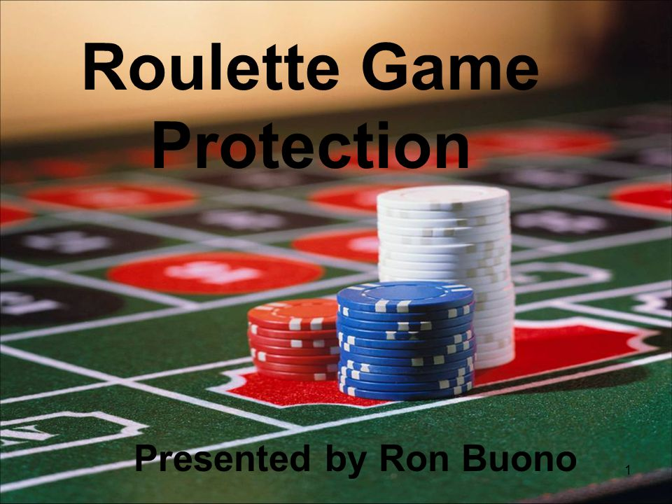 1 Roulette Game Protection Presented by Ron Buono