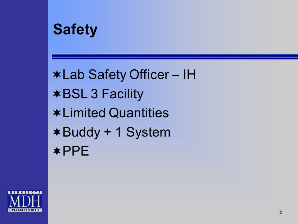 6 Safety Lab Safety Officer – IH BSL 3 Facility Limited Quantities Buddy + 1 System PPE