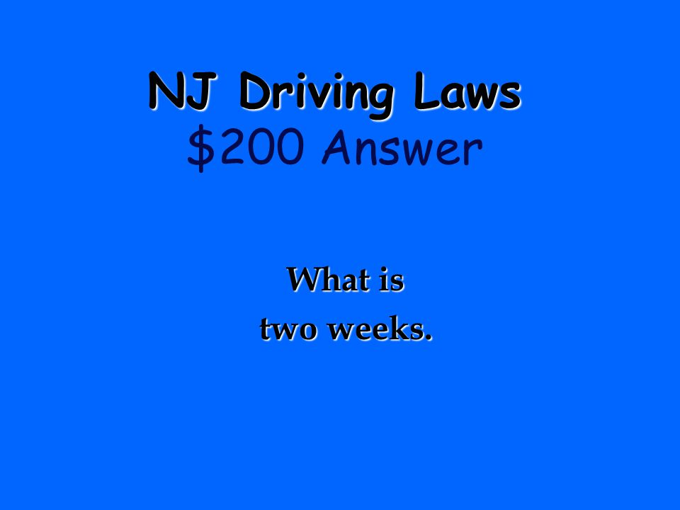 NJ Driving Laws NJ Driving Laws $200 Question The amount of time a motorist has To report a legal name change to MVC…..