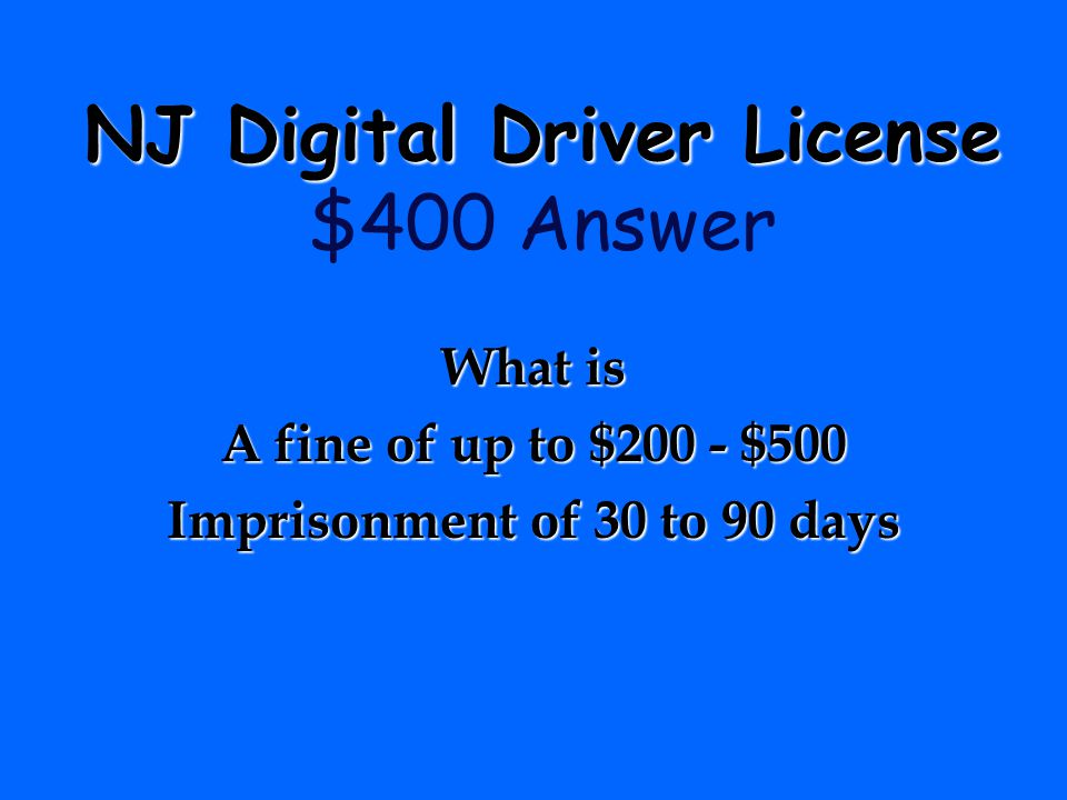 NJ Digital Driver License NJ Digital Driver License $400 Question Consequences for getting a driver license illegally……..