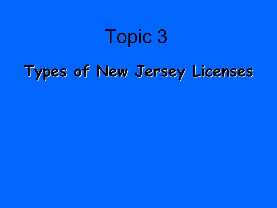 Topic 3 Types of New Jersey Licenses