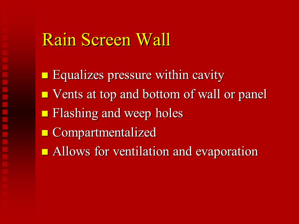 Barrier Wall n Collar joint between wythes acts a barrier to moisture along with the thickness of the wall n Examples Brick and Block Composite Wall Brick and Block Composite Wall