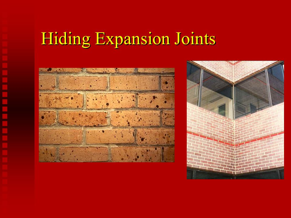 Control Joint n Used in Concrete Masonry Relieve horizontal tensile stresses Relieve horizontal tensile stresses Reduce restraint and permit longitudinal movement Reduce restraint and permit longitudinal movement Separate dissimilar materials Separate dissimilar materials