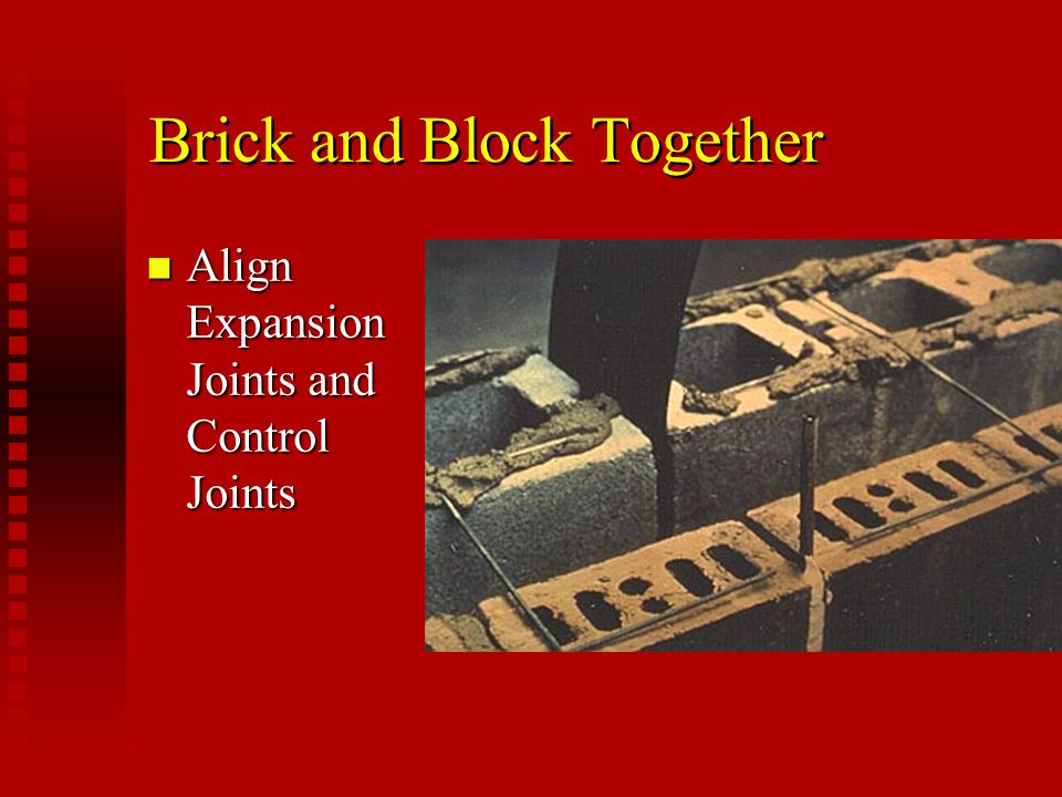Bond Breaks n Use to separate bands of different masonry types