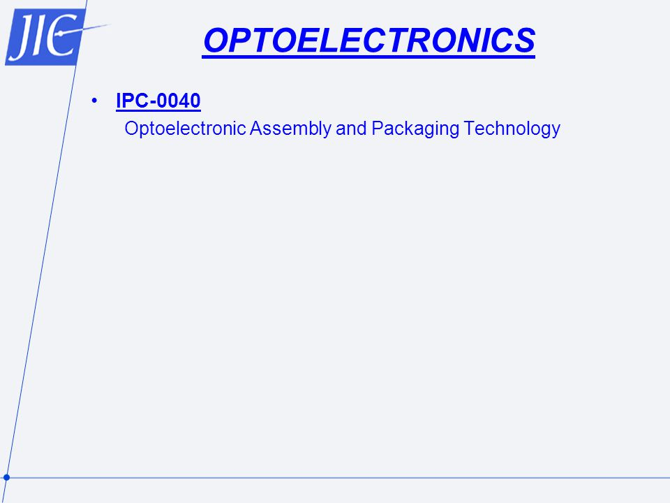 OPTOELECTRONICS IPC-0040 Optoelectronic Assembly and Packaging Technology