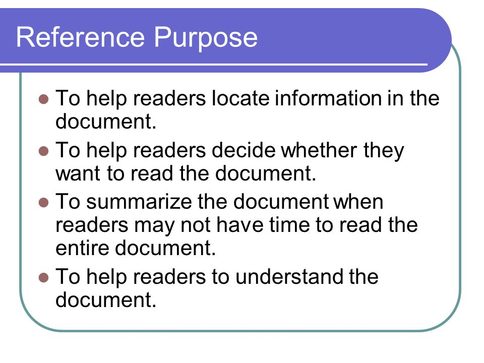 Reference Purpose To help readers locate information in the document.