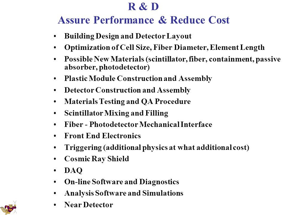 R & D Assure Performance & Reduce Cost Building Design and Detector Layout Optimization of Cell Size, Fiber Diameter, Element Length Possible New Mate