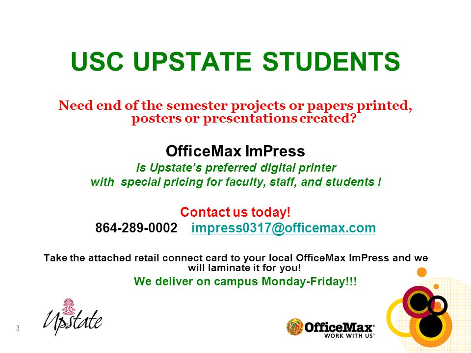 3 USC UPSTATE STUDENTS Need end of the semester projects or papers printed, posters or presentations created.