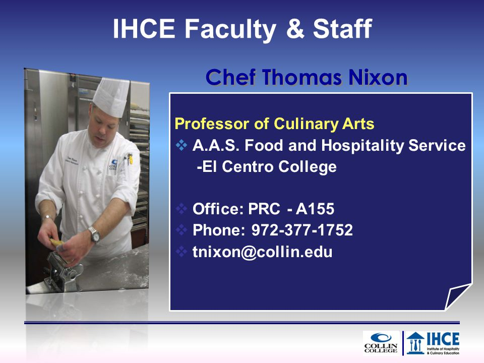 Professor of Culinary Arts A.A.S.