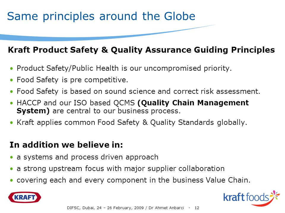 DIFSC, Dubai, 24 – 26 February, 2009 / Dr Ahmet Anbarci - 12 Same principles around the Globe Product Safety/Public Health is our uncompromised priori
