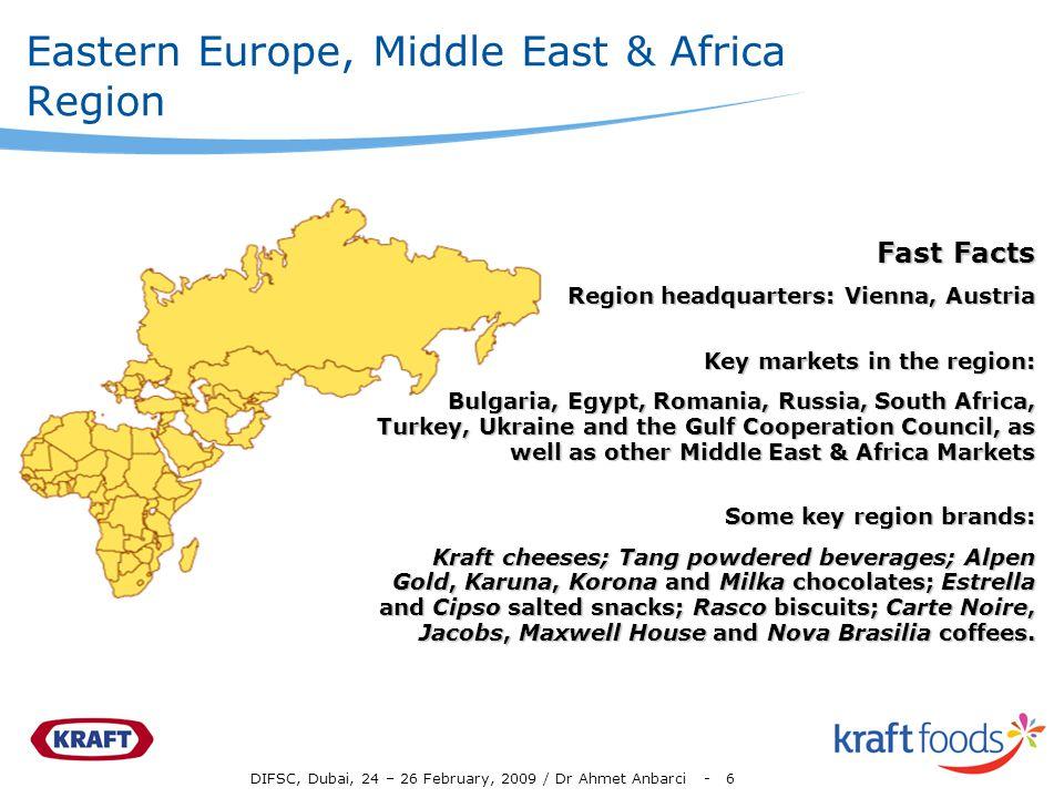 DIFSC, Dubai, 24 – 26 February, 2009 / Dr Ahmet Anbarci - 6 Eastern Europe, Middle East & Africa Region Fast Facts Region headquarters: Vienna, Austri