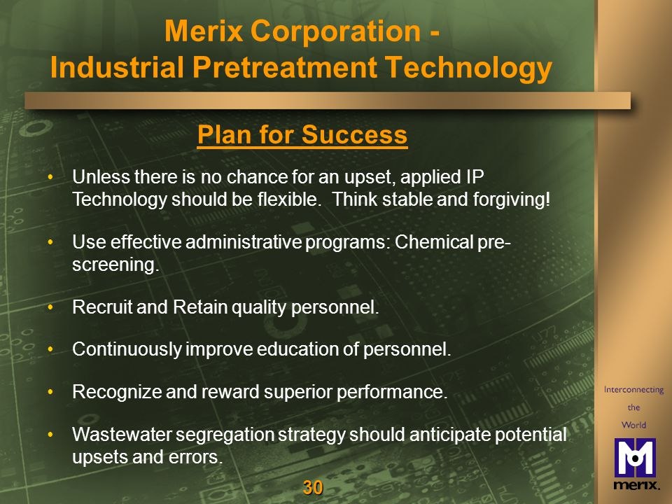 30 Plan for Success Unless there is no chance for an upset, applied IP Technology should be flexible.