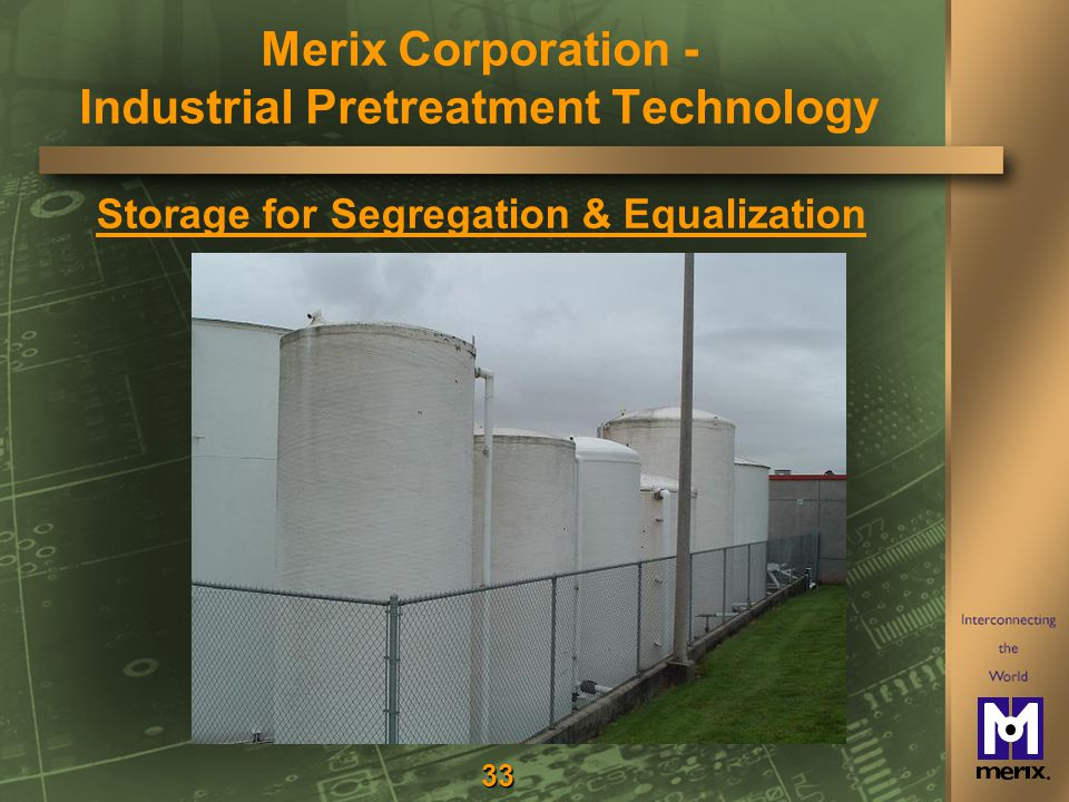 33 Storage for Segregation & Equalization Merix Corporation - Industrial Pretreatment Technology