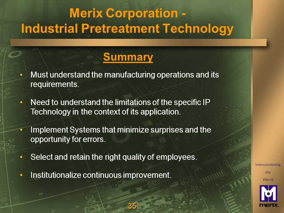 35 Summary Must understand the manufacturing operations and its requirements.