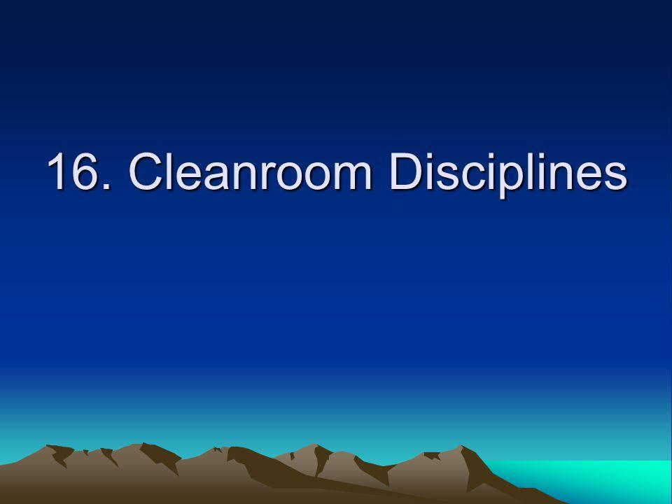 16. Cleanroom Disciplines