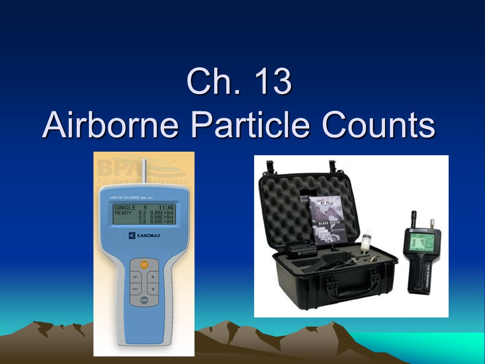 Ch. 13 Airborne Particle Counts