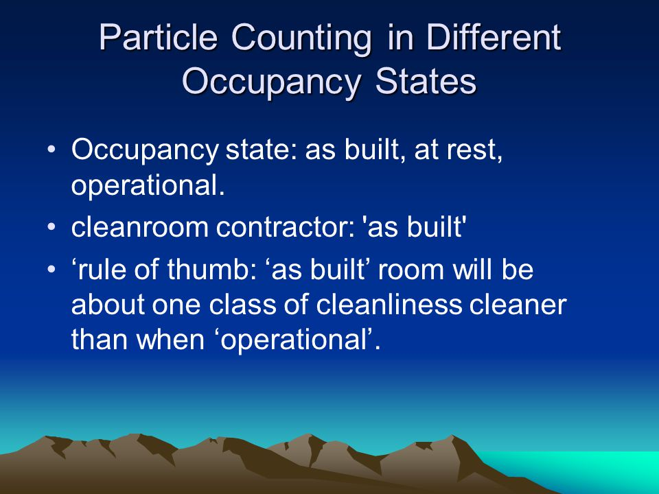 Particle Counting in Different Occupancy States Occupancy state: as built, at rest, operational.