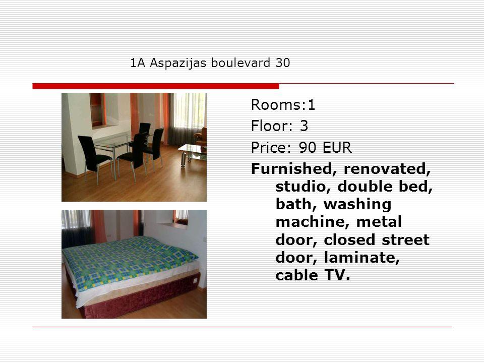 Rooms:1 Floor: 3 Price: 90 EUR Furnished, renovated, studio, double bed, bath, washing machine, metal door, closed street door, laminate, cable TV. 1A