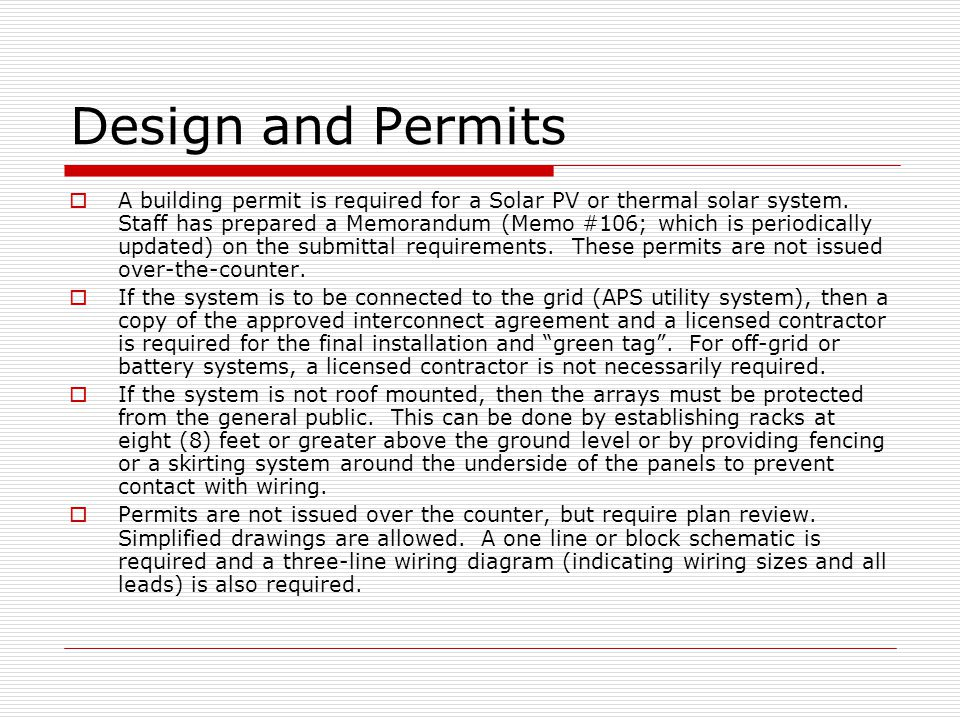 Design and Permits - continued There are some minor conflicts between Article 690 of the 2005 NEC and the wiring sizes for various breakers.