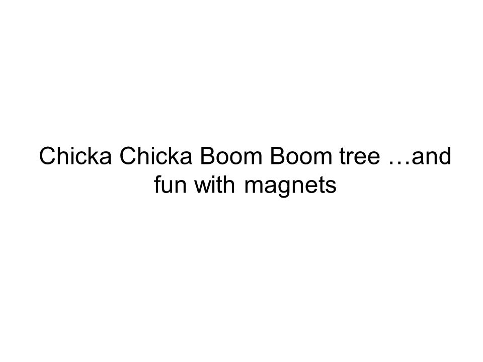 Chicka Chicka Boom Boom tree …and fun with magnets