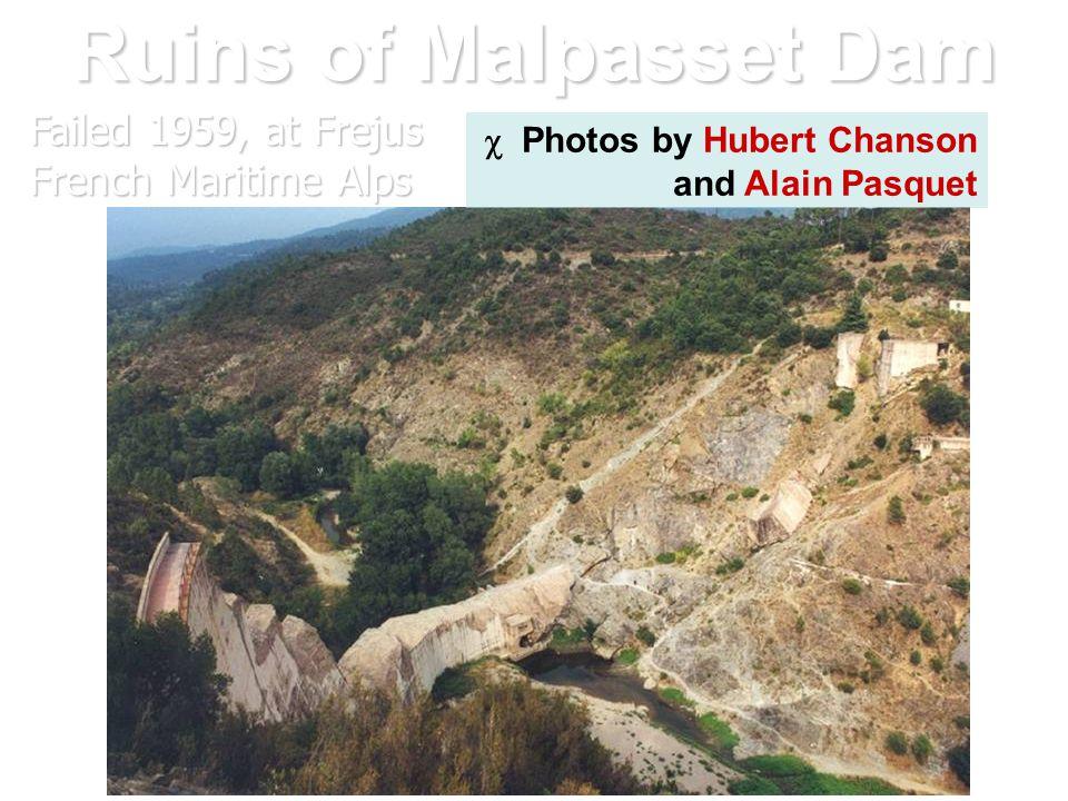Ruins of Malpasset Dam c Photos by Hubert Chanson and Alain Pasquet Failed 1959, at Frejus French Maritime Alps