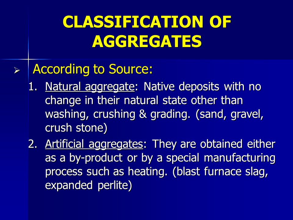 Surface Texture This affects the bond to the cement paste & also influences the water demand of the mix.