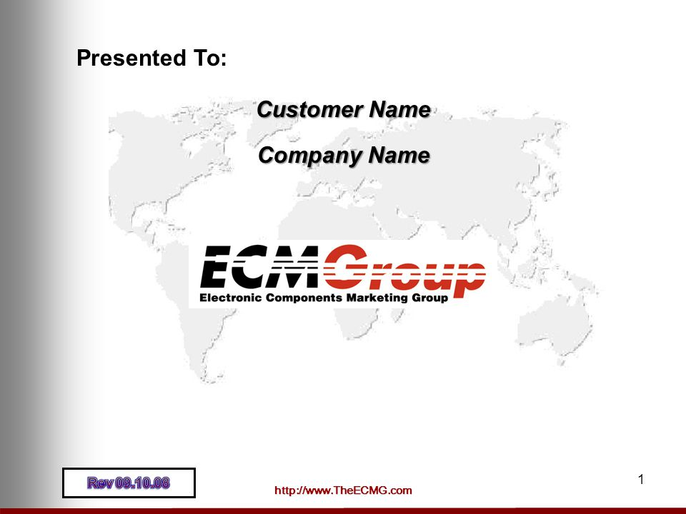 http://www.TheECMG.com 1 Presented To: Customer Name Company Name