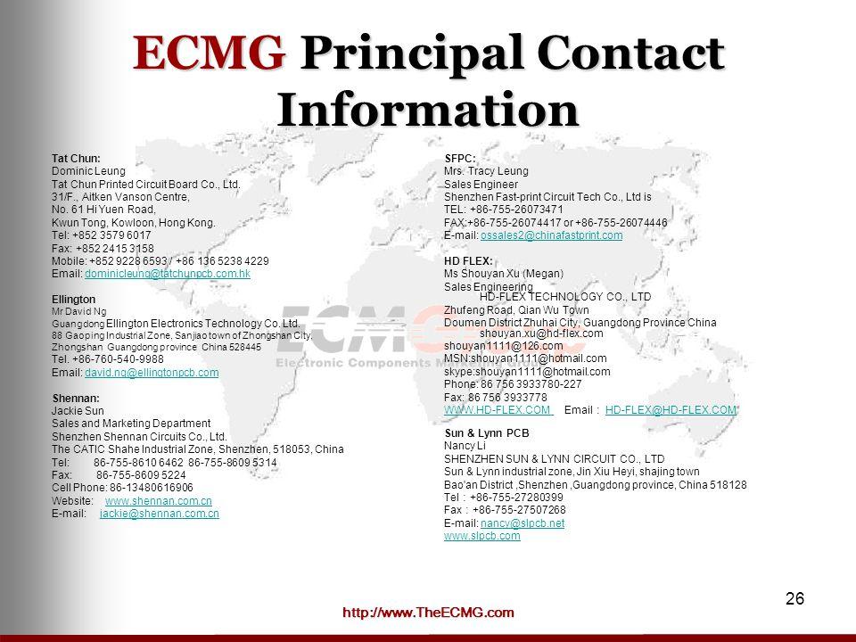 http://www.TheECMG.com 26 ECMG Principal Contact Information Tat Chun: Dominic Leung Tat Chun Printed Circuit Board Co., Ltd.