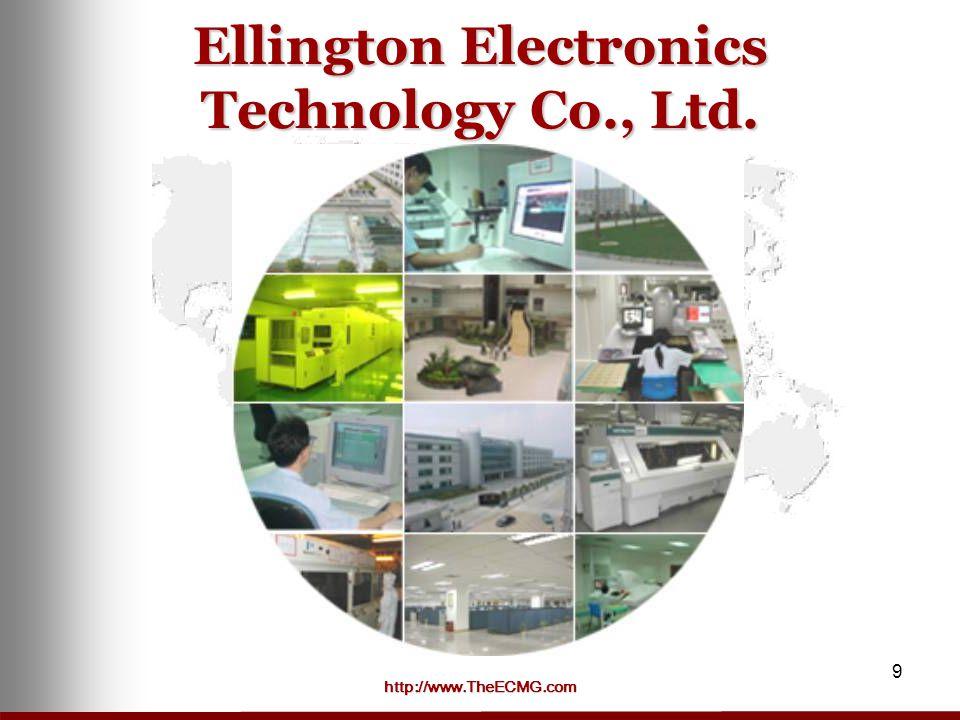 http://www.TheECMG.com 9 Ellington Electronics Technology Co., Ltd.