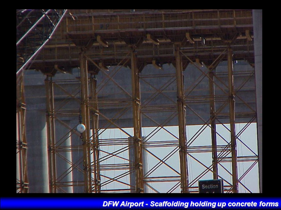 DFW Airport - Scaffolding holding up concrete forms