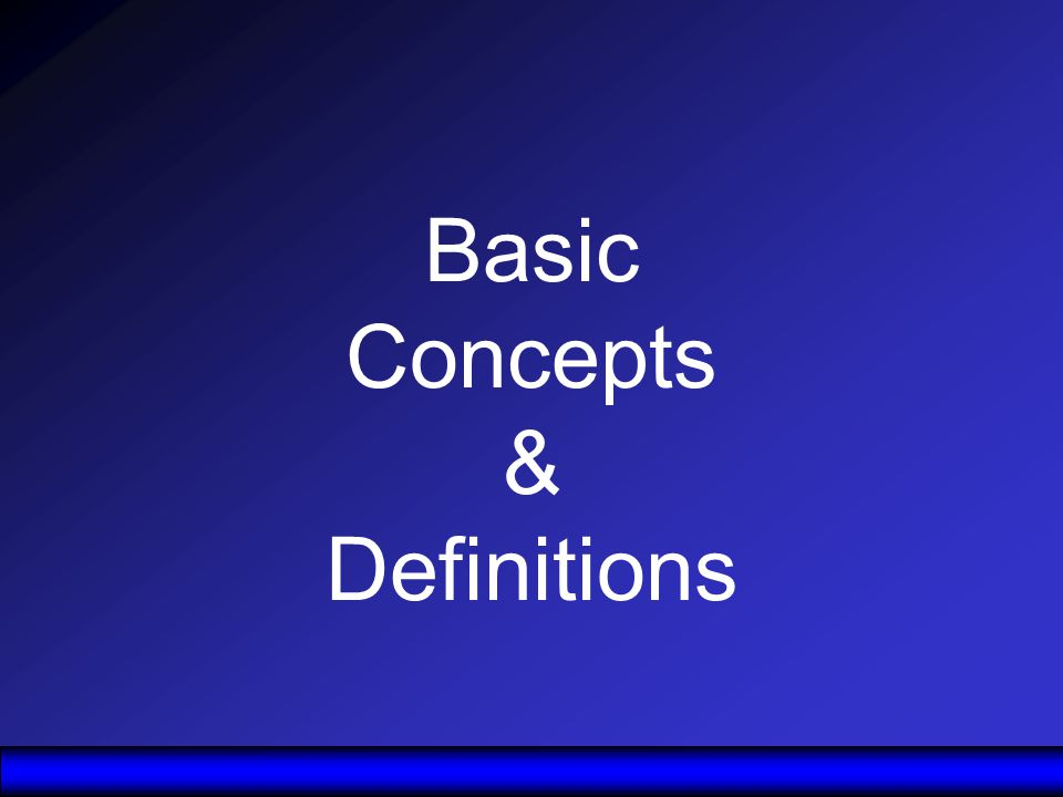 Basic Concepts & Definitions